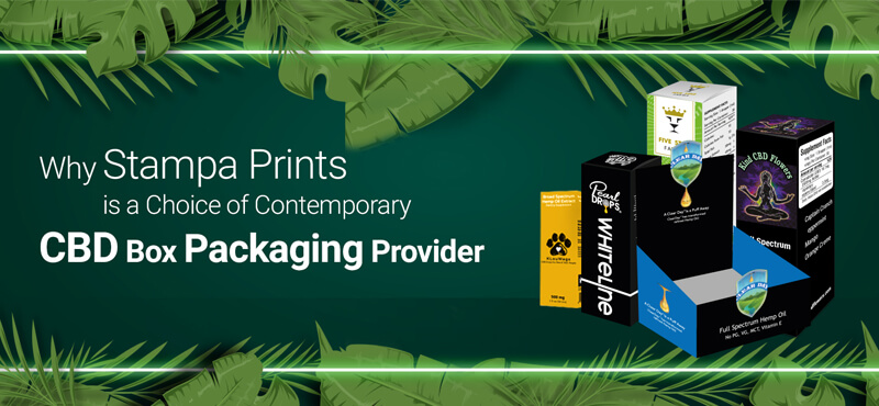 Why Stampa Prints Is A Choice Of Contemporary CBD Box Packaging Provider?